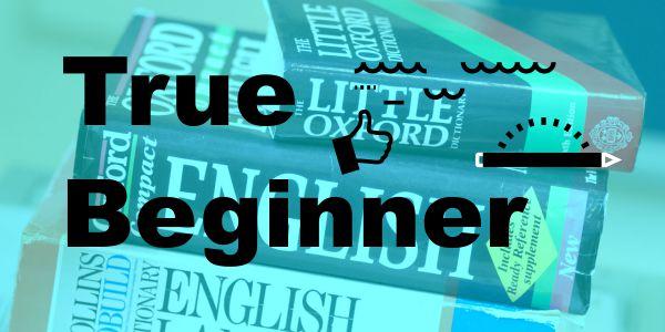 true beginner آموزش زبان انگلیسی