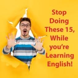 ۱۵ کار که هنگام یادگیری انگلیسی نباید انجام دهید!