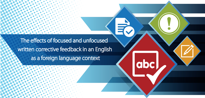 The effects of focused and unfocused written corrective feedback in an English as a foreign language context