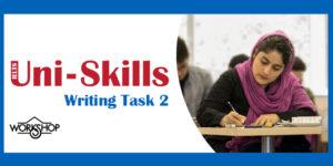 کارگاه آیلتس یک روزه Uni Skills Writing Task 2
